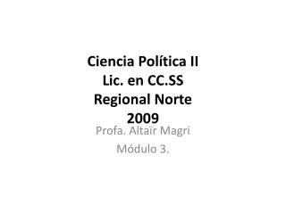 Ciencia Pol tica II Lic. en CC.SS Regional Norte 2009