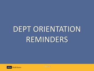 DEPT ORIENTATION  REMINDERS 11/2012