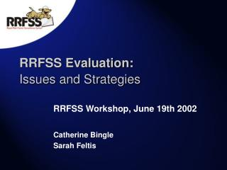 RRFSS Evaluation: Issues and Strategies