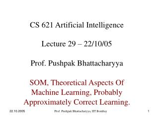 CS 621 Artificial Intelligence Lecture 29 – 22/10/05 Prof. Pushpak Bhattacharyya