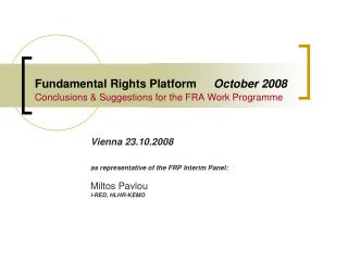 Fundamental Rights Platform October 2008 Conclusions & Suggestions for the FRA Work Programme