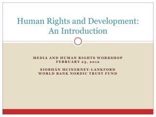 Human Rights and Development:  An Introduction