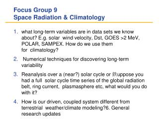 Focus Group 9 Space Radiation & Climatology