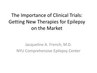 The Importance of Clinical Trials: Getting New Therapies for Epilepsy on the Market