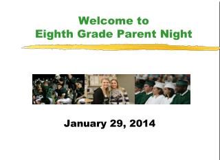 Welcome to  Eighth Grade Parent Night