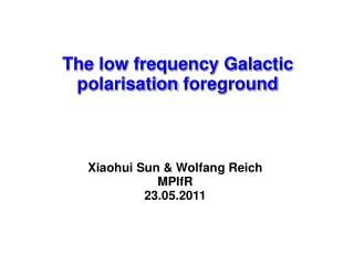 The low frequency Galactic  polarisation  foreground
