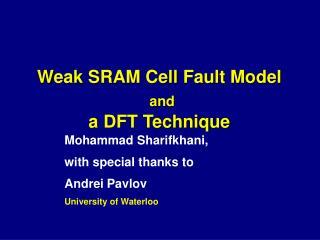 Weak SRAM Cell Fault Model and a DFT Technique