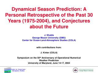 Dynamical Season Prediction: A Personal Retrospective of the Past 30 Years 1975-2004, and Conjectures about the Future