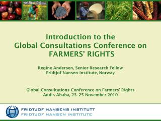 Introduction to the Global Consultations Conference on   FARMERS' RIGHTS