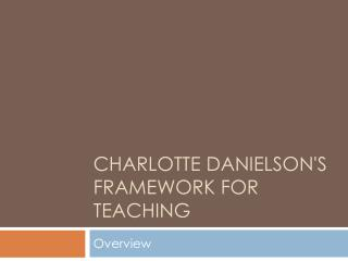 Charlotte Danielson's Framework for Teaching