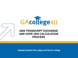 2008 TRANSCRIPT EXCHANGE AND HOPE GPA CALCULATION PROCESS