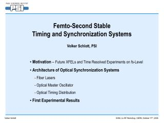 Femto-Second Stable Timing and Synchronization Systems Volker Schlott, PSI