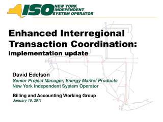 Enhanced Interregional Transaction Coordination:  implementation update
