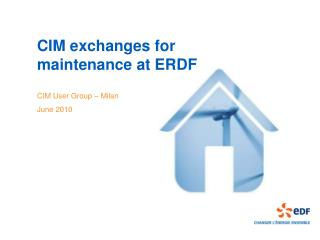 CIM exchanges for maintenance at ERDF