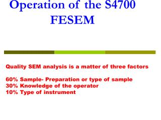 Operation of the S4700 FESEM
