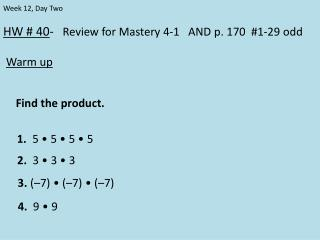HW # 40 -    Review for Mastery 4-1   AND p. 170  # 1-29  odd Warm up