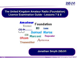 The United Kingdom Amateur Radio (Foundation) Licence Examination Guide -  Lessons 7 & 8