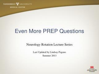Even More PREP Questions