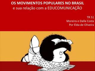 OS MOVIMENTOS POPULARES NO BRASIL