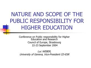 NATURE AND SCOPE OF THE PUBLIC RESPONSIBILITY FOR HIGHER EDUCATION