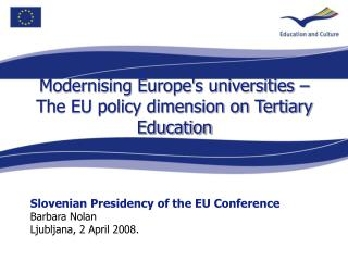 Slovenian Presidency of the EU Conference  Barbara Nolan Ljubljana, 2 April 2008.