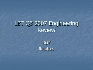 LBT Q3 2007 Engineering Review
