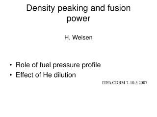 Density peaking and fusion power H. Weisen