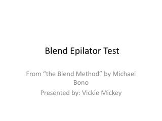 Blend Epilator Test