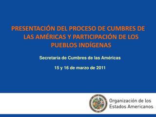 PRESENTACIÓN DEL PROCESO DE CUMBRES DE LAS AMÉRICAS Y PARTICIPACIÓN DE LOS PUEBLOS INDÍGENAS