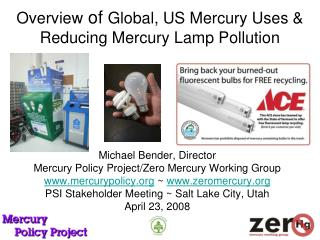 Overview  of  Global, US Mercury Uses &  Reducing Mercury Lamp Pollution
