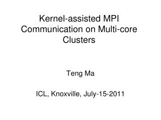 Kernel-assisted MPI Communication on Multi-core Clusters