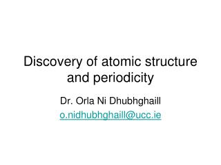 Discovery of atomic structure and periodicity