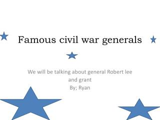 Famous civil war generals