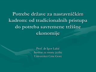 Prof . dr Igor Laki ć Institut za strane jezike Univerzitet Crne Gore