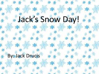 Jack�s Snow Day!