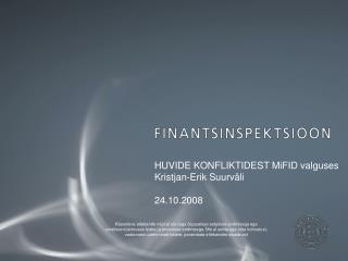 HUVIDE KONFLIKTIDEST MiFID valguses Kristjan-Erik Suurväli 24.10.2008