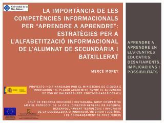 APRENDRE A APRENDRE EN ELS CENTRES EDUCATIUS: DESAFIAMENTS, IMPLICACIONS I POSSIBILITATS