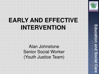 EARLY AND EFFECTIVE INTERVENTION