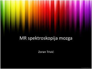 MR spektroskopija  mozg a