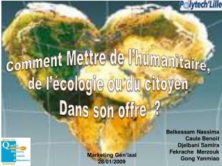 Comment Mettre de l�humanitaire,  de l��cologie ou du citoyen  Dans son offre  ?