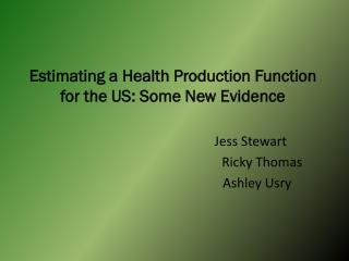 Estimating a Health Production Function  for the US: Some New Evidence