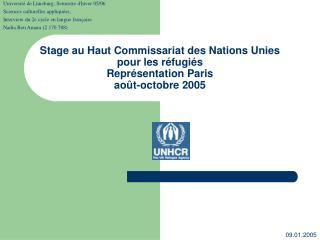Stage au Haut Commissariat des Nations Unies pour les r fugi s Repr sentation Paris ao t-octobre 2005
