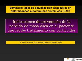 Indicaciones de prevenci n de la p rdida de masa  sea en el paciente que recibe tratamiento con corticoides