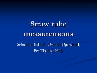 Straw tube measurements