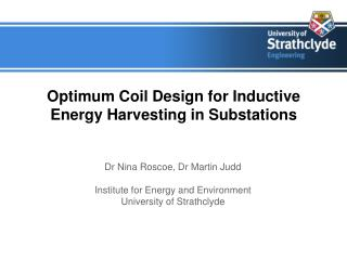 Optimum Coil Design for Inductive Energy Harvesting in Substations