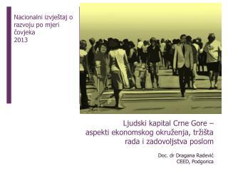 Ljudski kapital Crne Gore –  aspekti ekonomskog okruženja, tržišta rada i zadovoljstva poslom