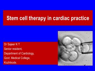 Stem cell therapy in cardiac practice