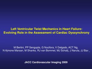 Left Ventricular Twist Mechanics in Heart Failure: