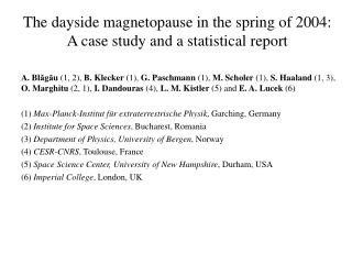 The dayside magnetopause in the spring of 2004: A case study and a statistical report