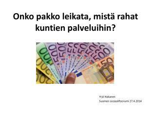 Onko pakko leikata, mistä rahat kuntien palveluihin?